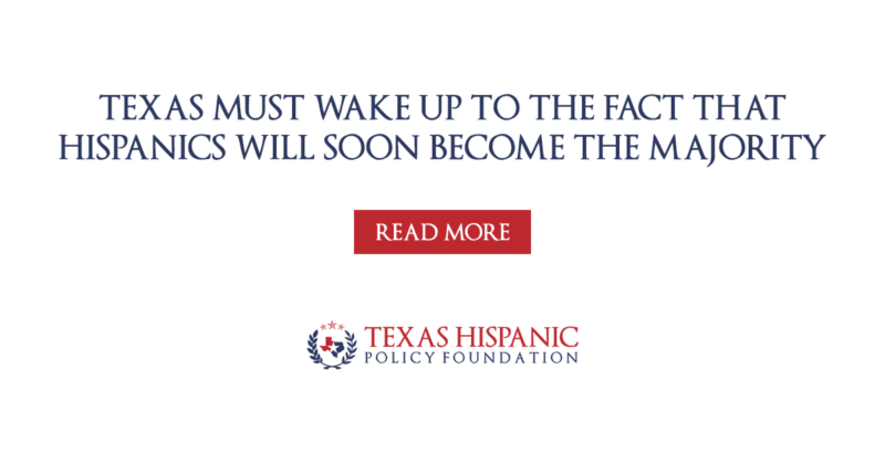 Texas must wake up to the fact that Hispanics will soon become the majority