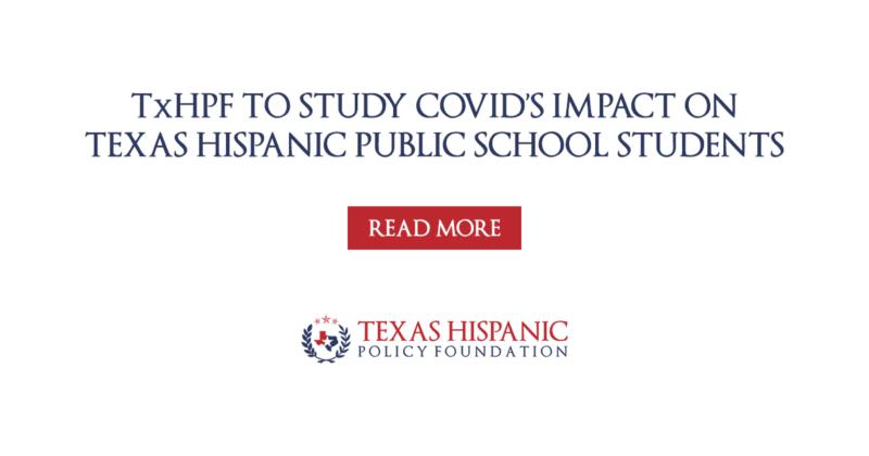 Texas Hispanic Policy Foundation to Study COVID's Impact on Texas Hispanic Public School Students