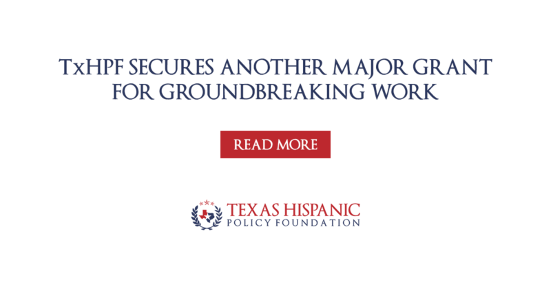 Texas Hispanic Policy Foundation Secures Another Major Grant for Groundbreaking Work
